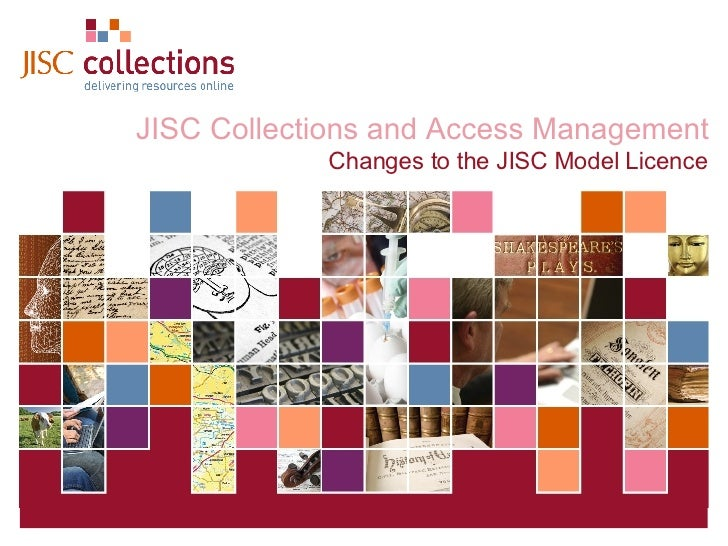 JISC Collections and Access Management Changes to the JISC Model Licence
