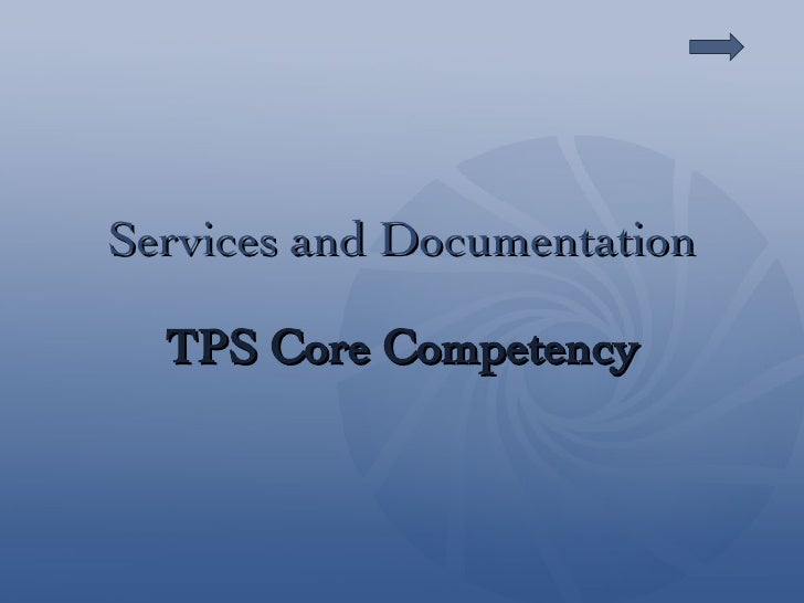 Services and Documentation TPS Core Competency