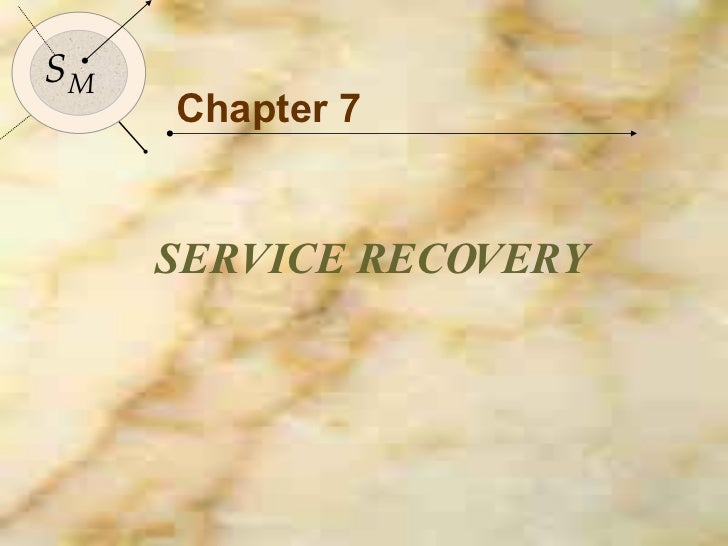 Chapter 7 SERVICE RECOVERY S M