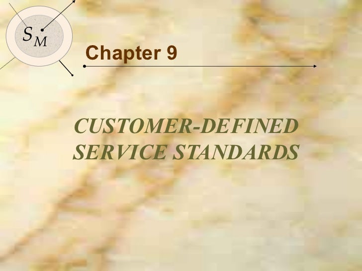 Chapter 9 CUSTOMER-DEFINED SERVICE STANDARDS S M