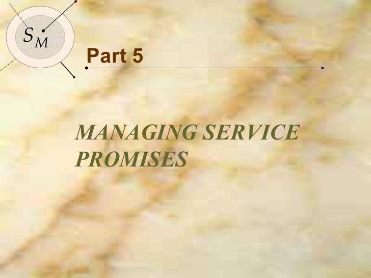 Part 5 MANAGING SERVICE PROMISES S M