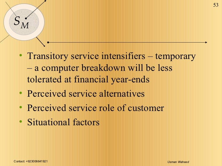 <ul><li>Transitory service intensifiers – temporary – a computer breakdown will be less tolerated at financial year-ends <...