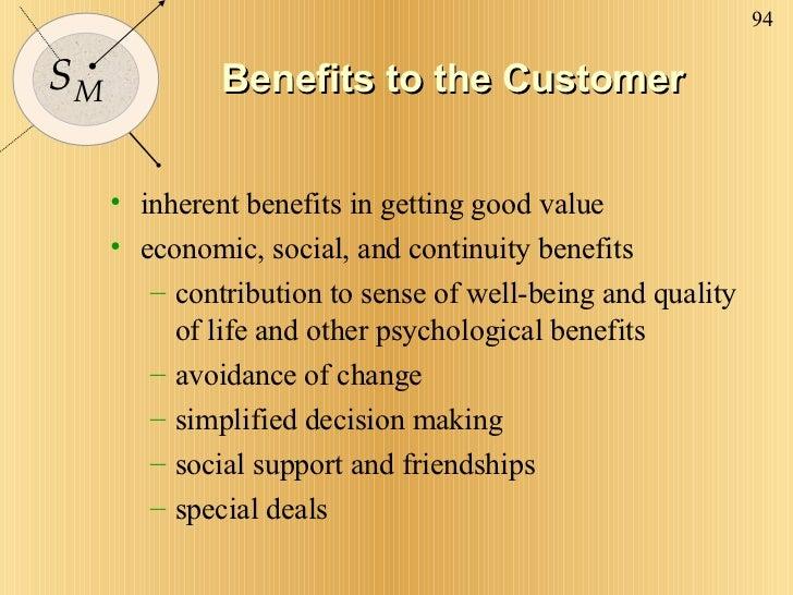 Benefits to the Customer <ul><li>inherent benefits in getting good value </li></ul><ul><li>economic, social, and continuit...