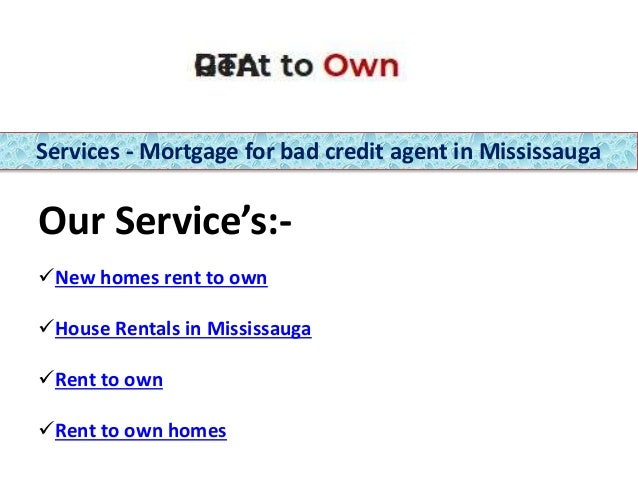 Services mortgage for bad credit agent in mississauga