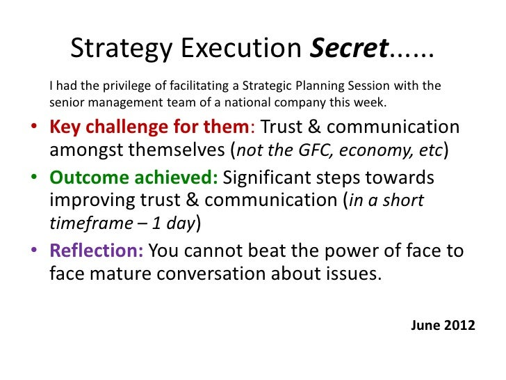 Strategy Execution Secret......  I had the privilege of facilitating a Strategic Planning Session with the  senior managem...