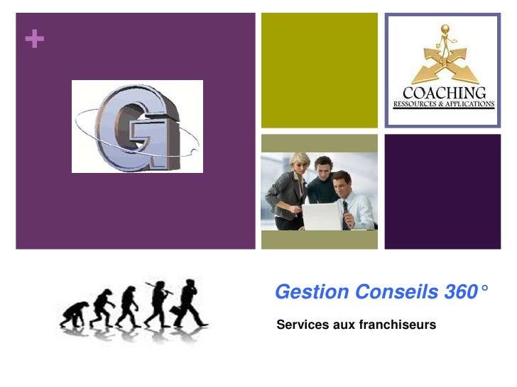 Gestion Conseils 360°<br />Services aux franchiseurs<br />