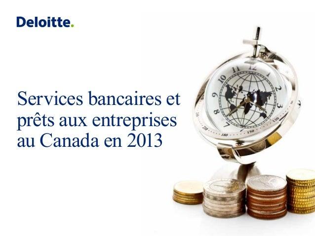 Services bancaires et prêts aux entreprises au Canada en 2013