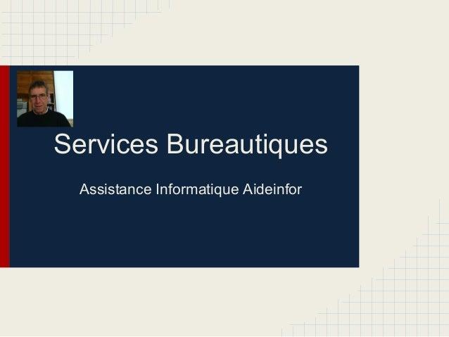 Services BureautiquesAssistance Informatique Aideinfor
