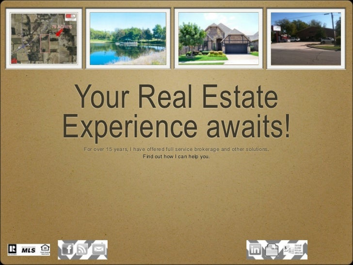Your Real EstateExperience awaits! For over 15 years, I have offered full service brokerage and other solutions.          ...