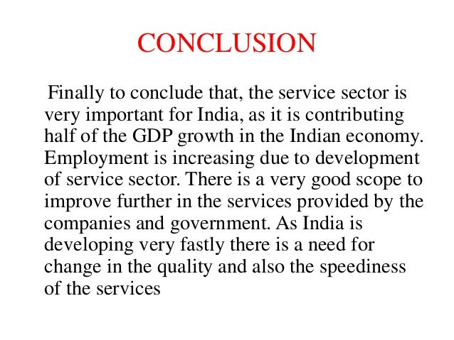 conclusion for indian economy Free 720 words essay on gdp of india - economy of india for school and college students the gross domestic product (gdp) is the measure of national income and output for a given country's economy.