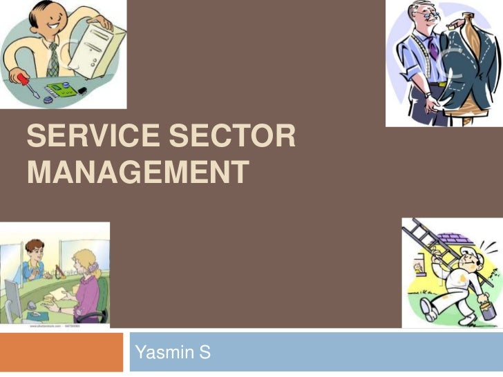 Service Sector Management<br />Yasmin S<br />