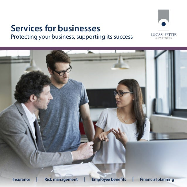 Insurance Risk management Employee benefits Financial planning Services for businesses Protecting your business, supportin...