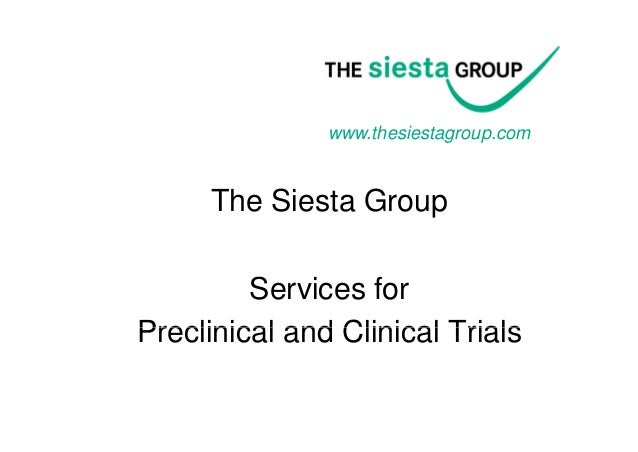 www.thesiestagroup.com     The Siesta Group         Services for         S         fPreclinical and Clinical Trials