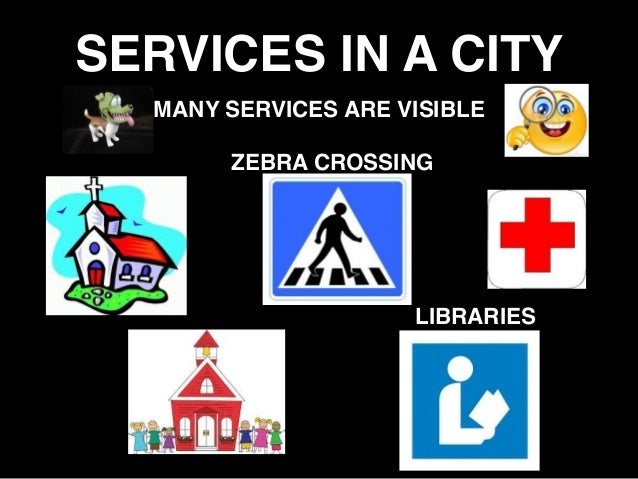 SERVICES IN A CITY MANY SERVICES ARE VISIBLE ZEBRA CROSSING LIBRARIES