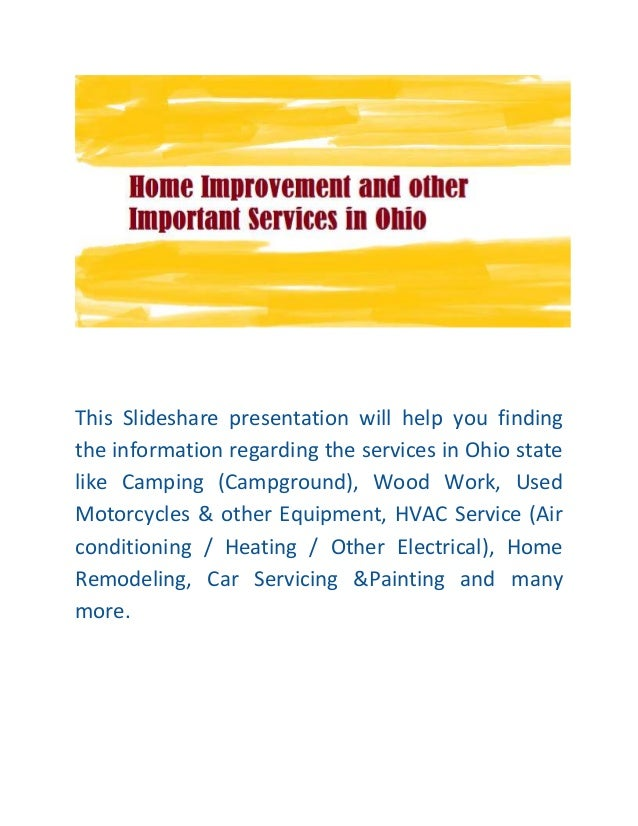 This Slideshare presentation will help you finding the information regarding the services in Ohio state like Camping (Camp...