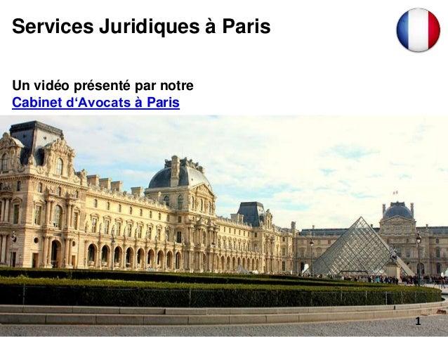 Un vidéo présenté par notre Cabinet d'Avocats à Paris Services Juridiques à Paris 1