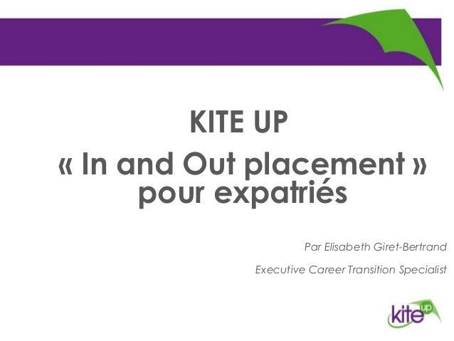 Préparation à l'entretien de  recrutement UP          KITE«In and Out placement»      pour expatriés                    ...