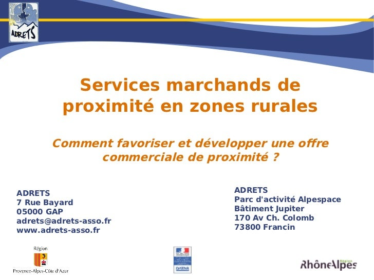 Services marchands de          proximité en zones rurales       Comment favoriser et développer une offre            comme...