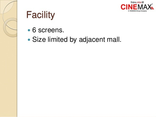 Facility  6 screens.  Size limited by adjacent mall.