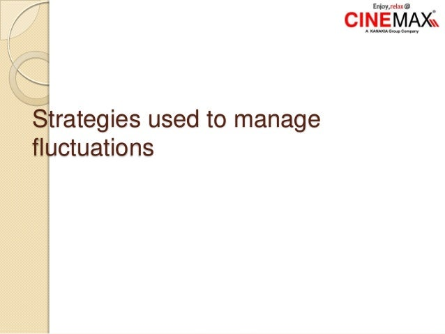 Strategies used to manage fluctuations