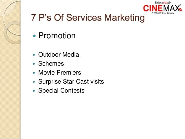 7 P's Of Services Marketing  Promotion  Outdoor Media  Schemes  Movie Premiers  Surprise Star Cast visits  Special C...