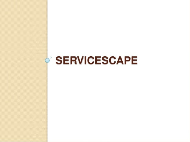 Elements of Physical Evidence Servicescape Other tangibles Facility exterior Exterior design Signage Parking Landscape Sur...
