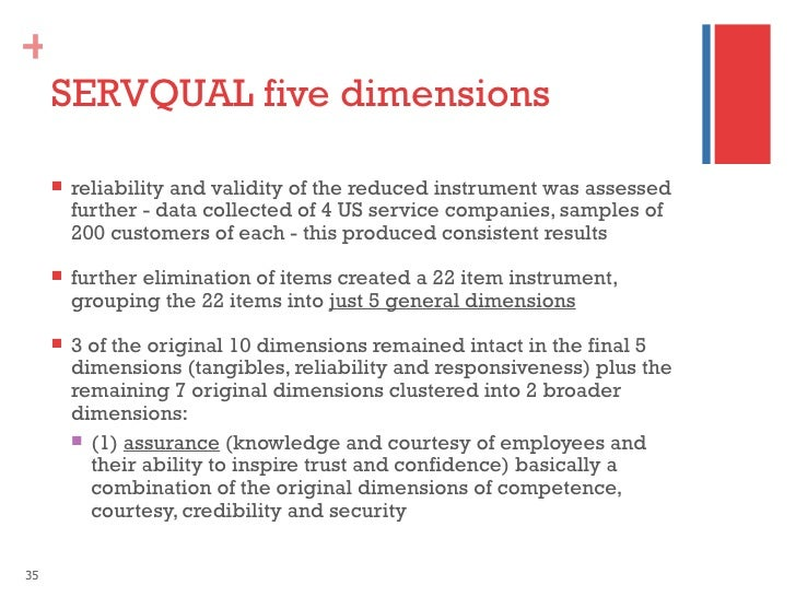 servqual 5 dimensions Identified the influence of five dimensions (ie tangibility, responsibility, reliability,   the results indicate that the five servqual dimensions have a positive.