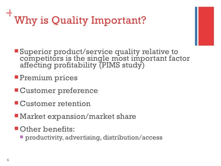 why quality is important Quality is a very important parameter which differentiates an organization from its  competitors the article discusses about the need and importance of quality.