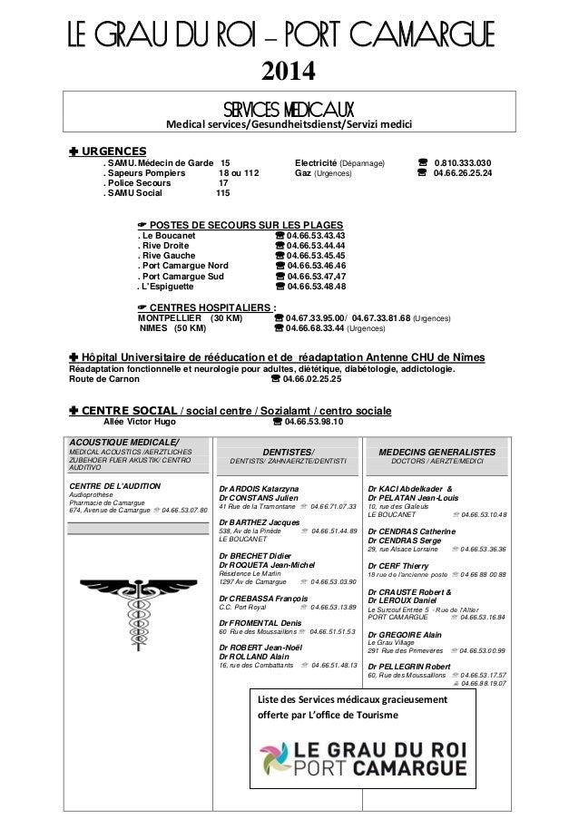 LE GRAU DU ROI – PORT CAMARGUE 2014 SERVICES MEDICAUX Medical services/Gesundheitsdienst/Servizi medici  URGENCES . SAMU....