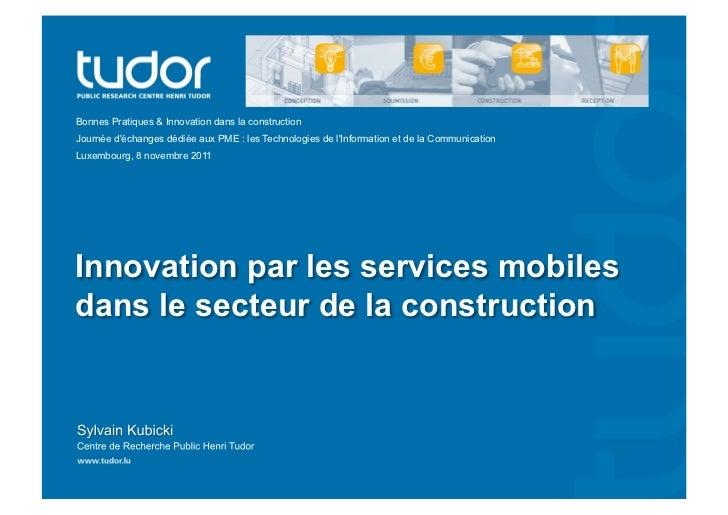 Bonnes Pratiques & Innovation dans la constructionJournée déchanges dédiée aux PME : les Technologies de lInformation et d...