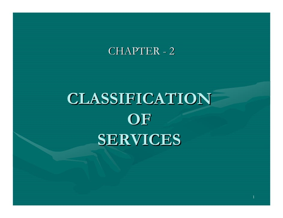 CHAPTER - 2CLASSIFICATION      OF   SERVICES                 1