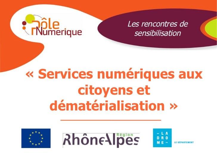 « Services numériques aux citoyens et dématérialisation  » Les rencontres de sensibilisation