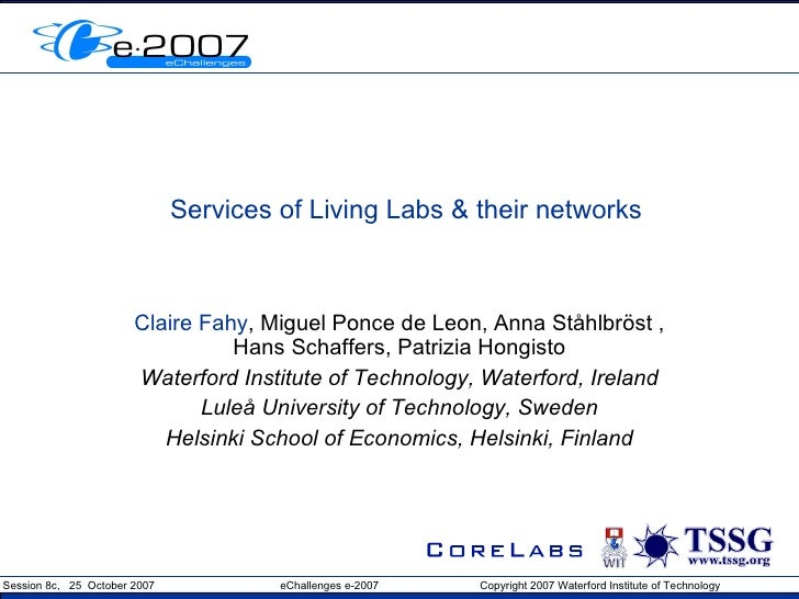 Services of Living Labs & their networks Claire Fahy , Miguel Ponce de Leon, Anna St å hlbr ö st , Hans Schaffers, Patrizi...