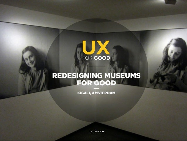 REDESIGNING MUSEUMS FOR GOOD 