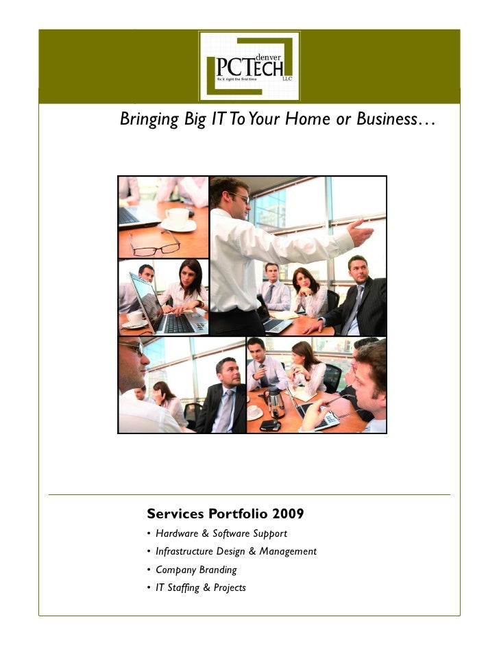 Bringing Big IT To Your Home or Business…        Services Portfolio 2009    • Hardware & Software Support    • Infrastruct...