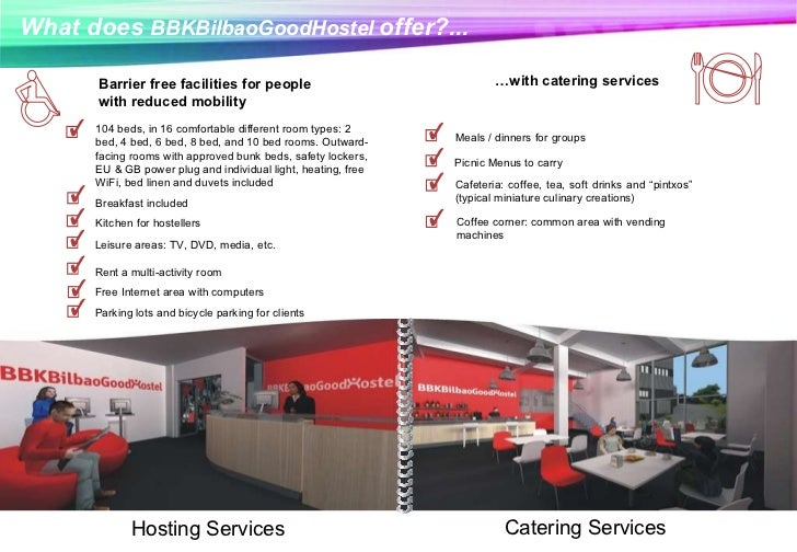 What does  BBKBilbaoGoodHostel   offer?... Barrier free facilities for people with reduced mobility Hosting Services … wit...