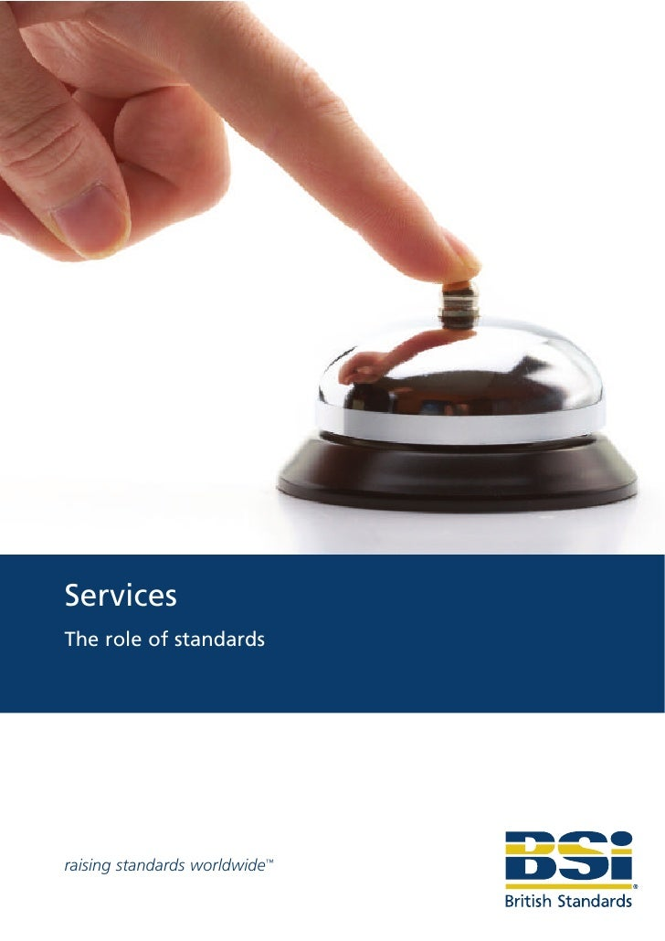 Services The role of standards     raising standards worldwide™