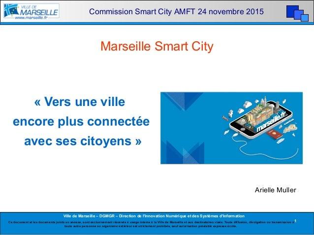 Ville de Marseille – DGMGR – Direction de l'Innovation Numérique et des Systèmes d'Information Commission Smart City AMFT ...