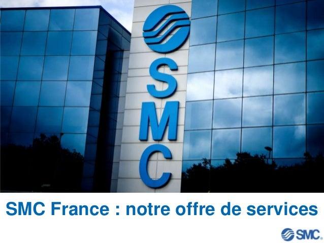SMC France : notre offre de services