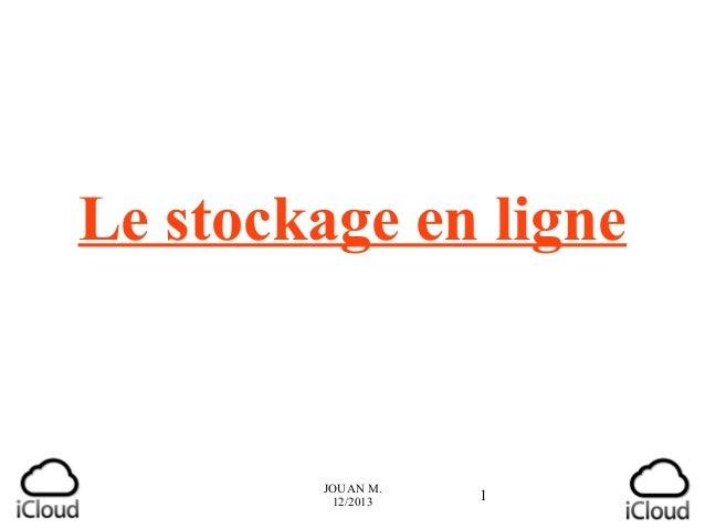 Le stockage en ligne  JOUAN M. 12/2013  1