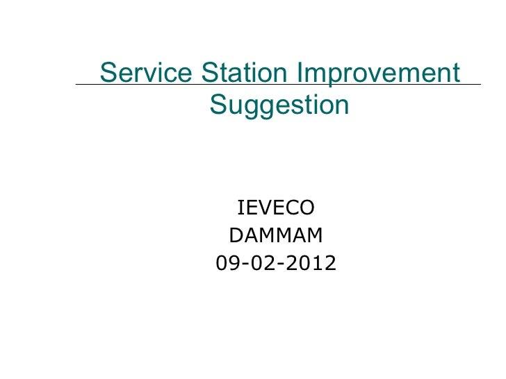Service Station Improvement        Suggestion          IEVECO         DAMMAM        09-02-2012