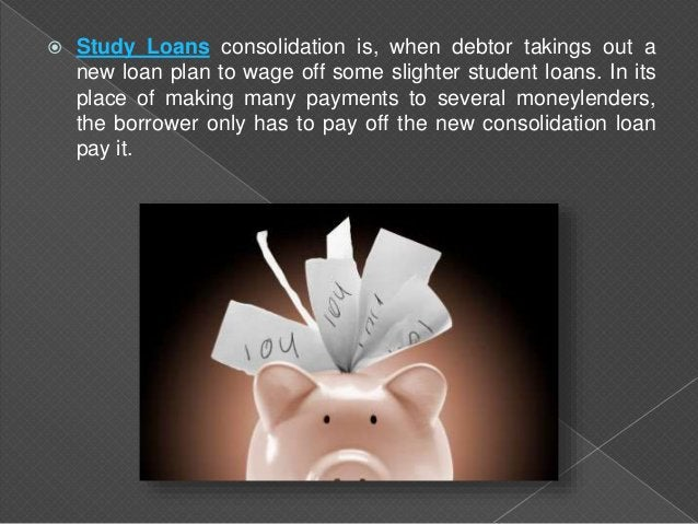  The students become the objective of unnecessary worry which can be assumed through choosing the loan consolidation. Thi...