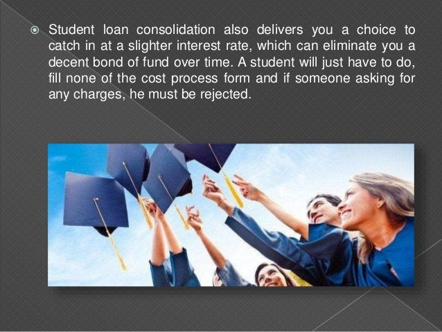  The consolidation theme can smoothly accomplish the entire loan amount at a negligible rate and a worthy duration is del...
