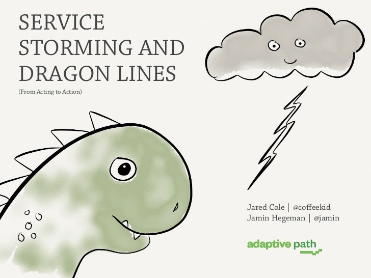 SERVICESTORMING ANDDRAGON LINES(From Acting to Action)                          Jared Cole   @coffeekid                    ...