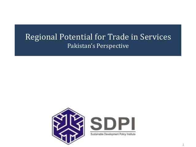 Regional Potential for Trade in Services Pakistan's Perspective 1