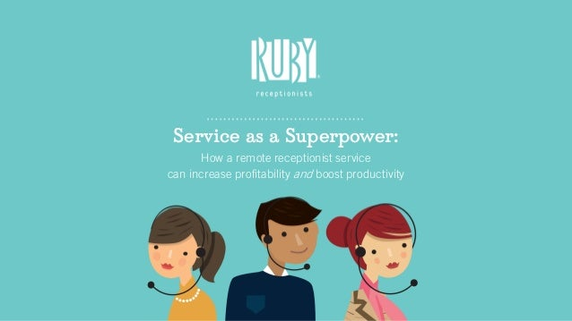 Service as a Superpower: How a remote receptionist service can increase profitability and boost productivity