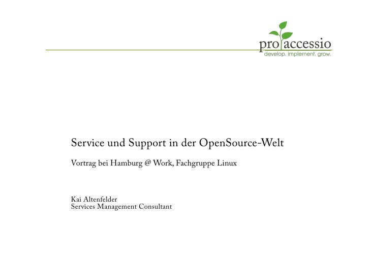 Service und Support in der OpenSource-WeltVortrag bei Hamburg @ Work, Fachgruppe LinuxKai AltenfelderServices Management C...