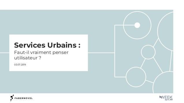 Services urbains : faut il vraiment penser utilisateur ?