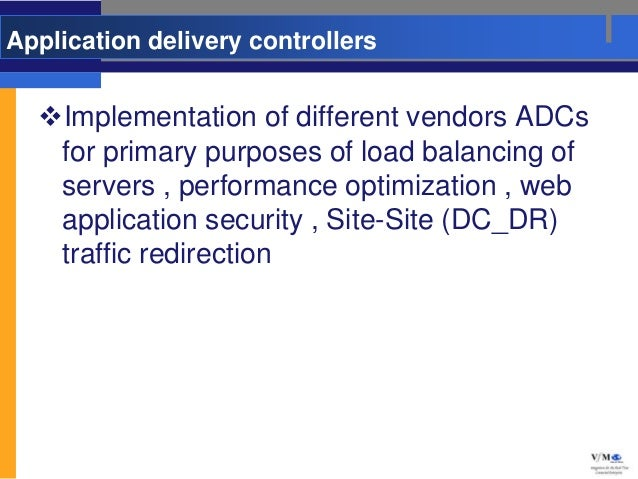 Application delivery controllers  Implementation of different vendors ADCs   for primary purposes of load balancing of   ...