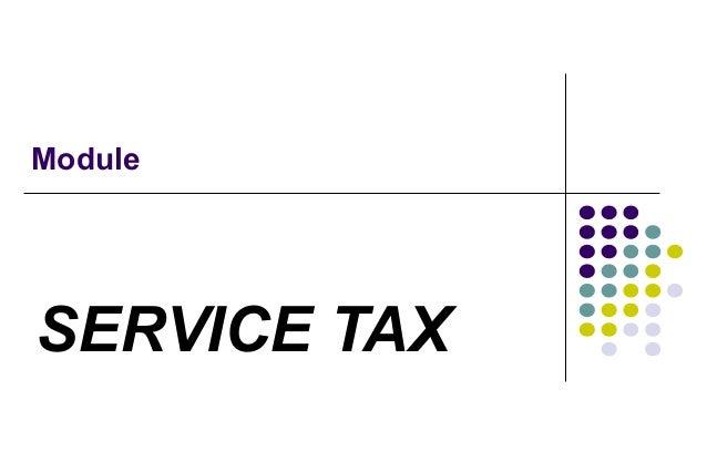 Module  SERVICE TAX
